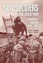 Sea Soldiers in the Cold War by Joseph H.…