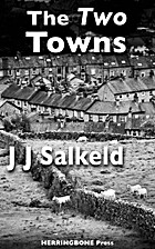 The Two Towns by J J Salkeld