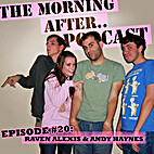 Morning After Podcast # 20