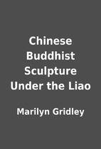 Chinese Buddhist Sculpture Under the Liao by…