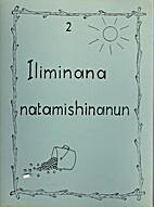 Iliminana Natamishinanun by Louise Canap…