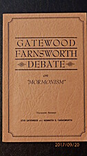 Gatewood Farnsworth Debate on Mormonism by…