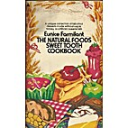 The natural foods sweet-tooth cookbook by…