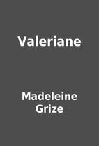 Valeriane by Madeleine Grize