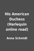 His American Duchess (Harlequin online read)…