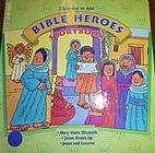 Bible Heroes Storybook #4: Mary Visits…