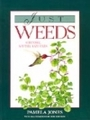 Just Weeds: History, Myths and Uses - Pamela Jones