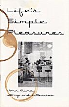 Life's Simple Pleasures by John Klima