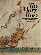 The Mary Rose: The Excavation and Raising of…