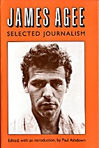 James Agee: Selected Journalism by James…
