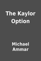 The Kaylor Option by Michael Ammar