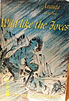 Wild like the foxes;: The true story of an…
