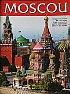 Moscou: Le Kremlin. La Place Rouge. Tout…