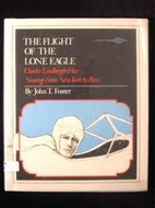 The Flight of the Lone Eagle: Charles…