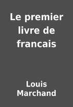 Le premier livre de francais by Louis…