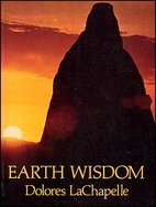 Earth Wisdom by Dolores Lachapelle