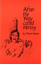 After the Way Called Heresy by Thomas…
