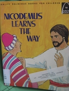 Nicodemus Learns the Way (Arch Books) by…