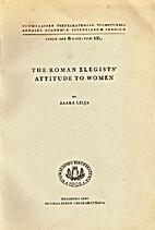 The Roman elegists' attitude to women by…