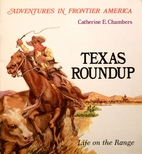 Texas Roundup: Life on the Range by…