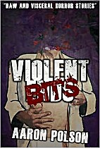 Violent Bits: A Horror Sampler by Aaron…