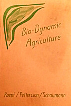 Bio-dynamic agriculture : an introduction by…