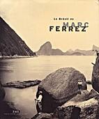 B - Brésil de Marc Ferrez (Le) by Collectif