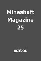Mineshaft Magazine 25 by Edited