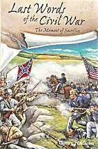 Last Words of the Civil War by Garry Radison