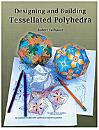 Designing and Building Tessellated Polyhedra…