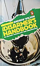 The Disarmer's Handbook of Military…