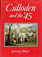Culloden and the '45 by Jeremy Black