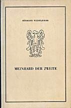 Meinhard der Zweite: Tirol, Kärnten und…