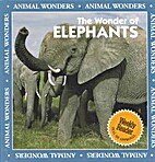 Animal Wonders: The Wonder of Elephants by…
