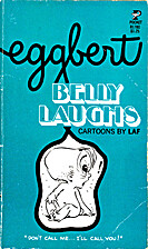 Eggbert - Belly Laughs by Laf