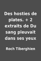 Des hosties de plates. + 2 extraits de Du…