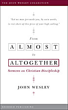 From Almost to the Altogether: Sermons on…