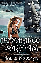Perchance To Dream by Holly Newman