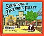 Showdown at Lonesome Pellet by Paul Ratz De…