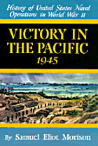 Victory in the Pacific 1945 by Samuel Eliot…