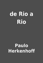 de Rio a Rio by Paulo Herkenhoff