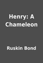 Henry: A Chameleon by Ruskin Bond