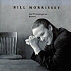 You'll Never Get to Heaven by Bill Morrissey