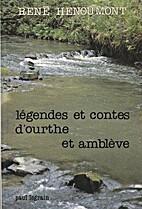 Légendes et contes d'Ourthe et Amblève by…