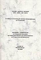 Johann Andreas Buchner. Sein Leben und Werk.…