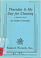 Thursday Is My Day for Cleaning : A One-Act…