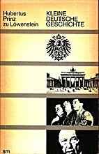 kleine deutsche Geschichte by Hubertus Prinz…