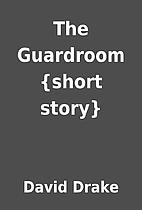 The Guardroom {short story} by David Drake