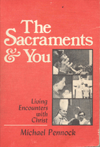 Sacraments and You by Pennock