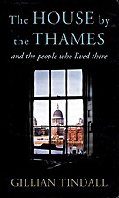 The House by the Thames and the people who…
